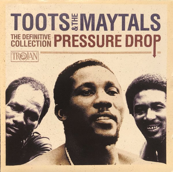 Toots And The Maytals - Pressure Drop - The Definitive Collection