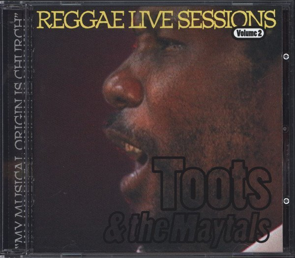 Toots And The Maytals - Reggae Live Sessions Volume 2