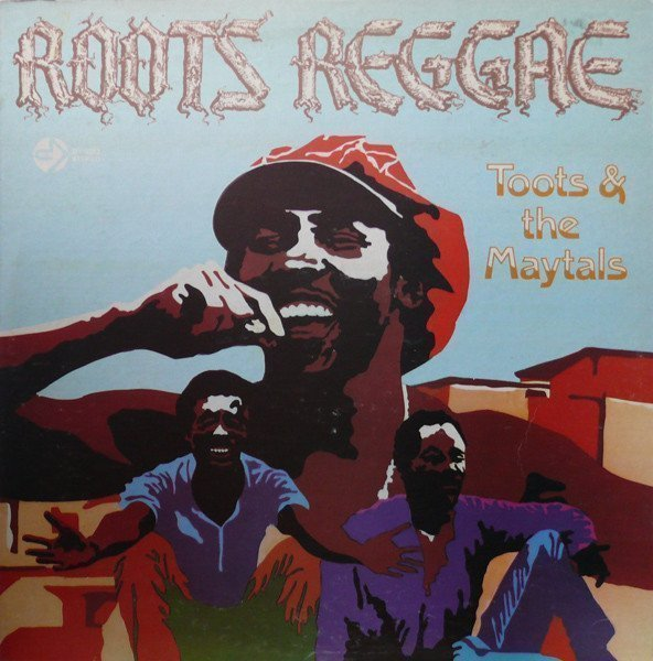Toots And The Maytals - Roots Reggae