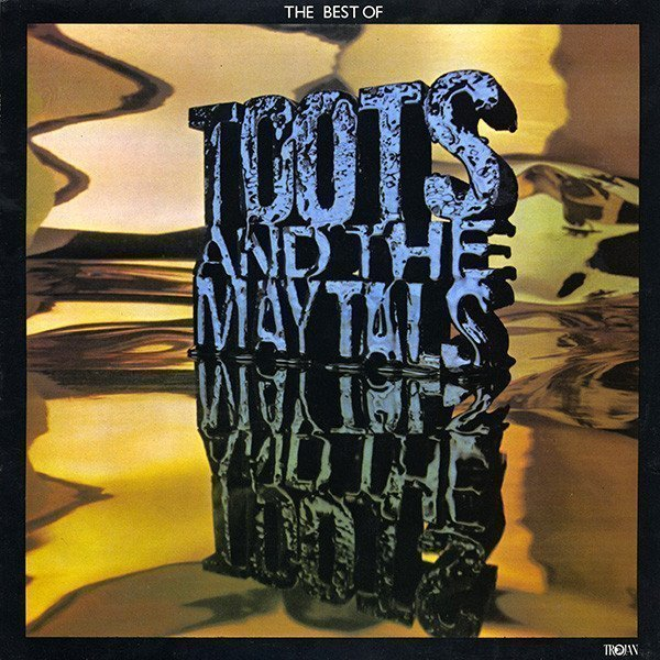 Toots And The Maytals - The Best Of Toots And The Maytals