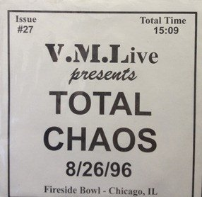 Total Chaos - 8/26/96 (Fireside Bowl - Chicago, IL)