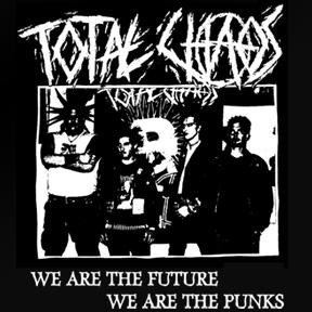 Total Chaos - We Are The Future We Are The Punks