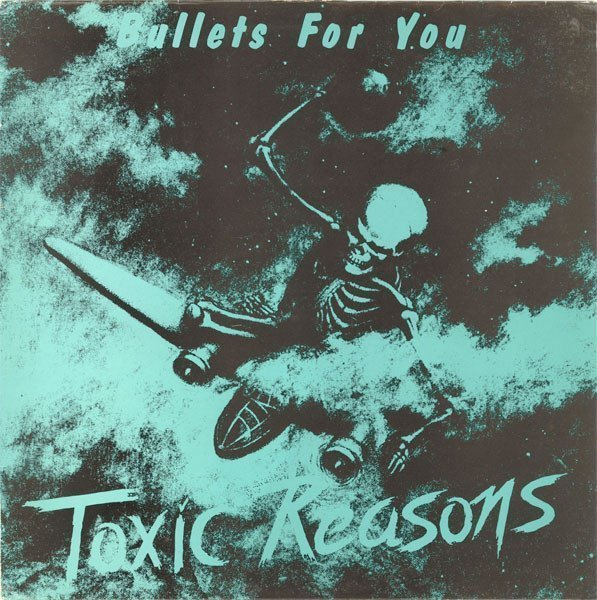 Toxic Reasons - Bullets For You
