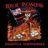 Toxic Reasons - Essential Independence