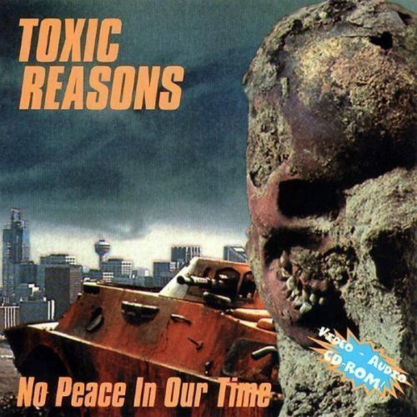 Toxic Reasons - No Peace In Our Time