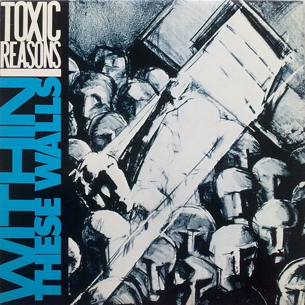 Toxic Reasons - Within These Walls