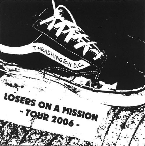 Trashington Dc - Losers On A Mission - Tour 2006