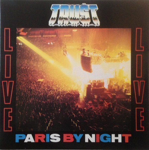 Trust - Live - Paris By Night