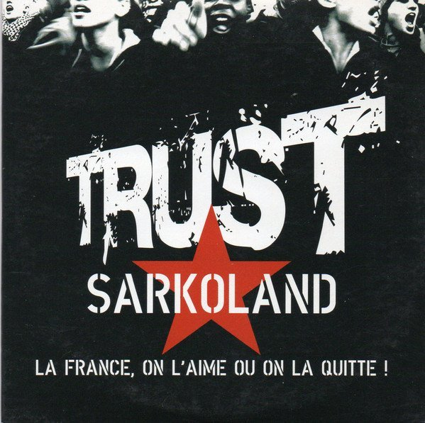 Trust - Sarkoland - La France, On L