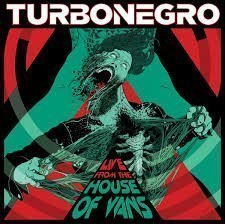 Turbonegro - Live From The House Of Vans