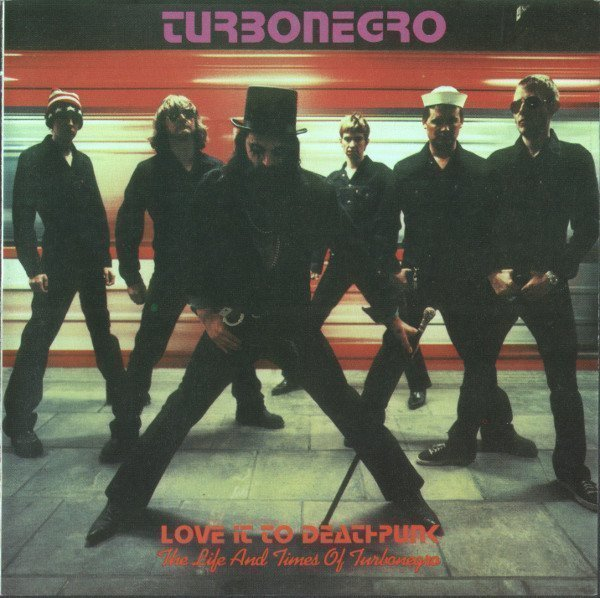 Turbonegro - Love It To Deathpunk... The Life And Times Of Turbonegro