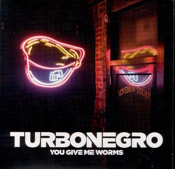 Turbonegro - You Give Me Worms