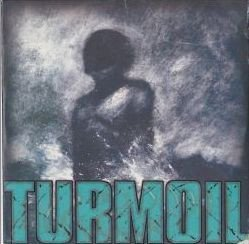 Turmoil - Who Says Time Heals All Wounds