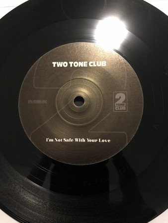Two Tone Club - I'm Not Safe With Your Love