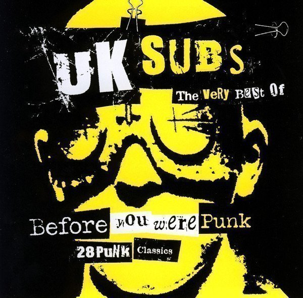 U K Subs - Before You Were Punk: The Very Best Of