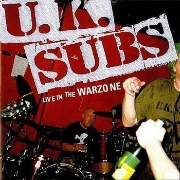 U K Subs - Live At The Warzone