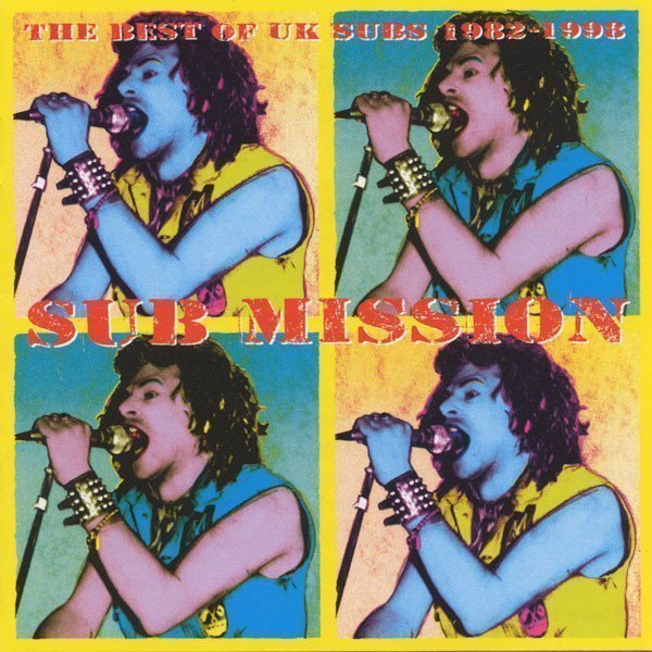 U K Subs - Sub Mission (The Best Of UK Subs 1982-1998)