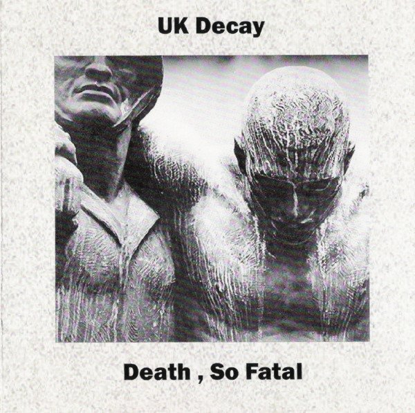 Uk Decay - Death, So Fatal