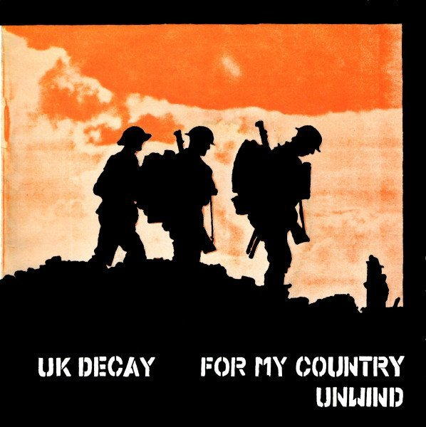 Uk Decay - For My Country / Unwind