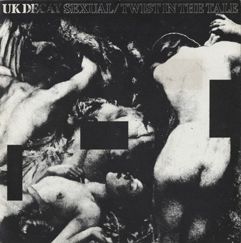 Uk Decay - Sexual / Twist In The Tale