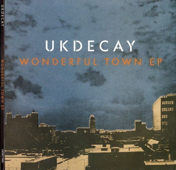 Uk Decay - Wonderful Town EP