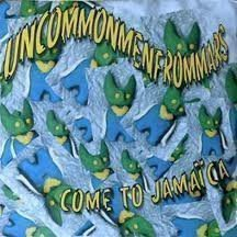 Uncommenmenfrommars - Come To Jamaica