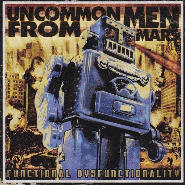 Uncommenmenfrommars - Functional Dysfunctionality