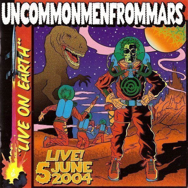 Uncommenmenfrommars - Live On Earth