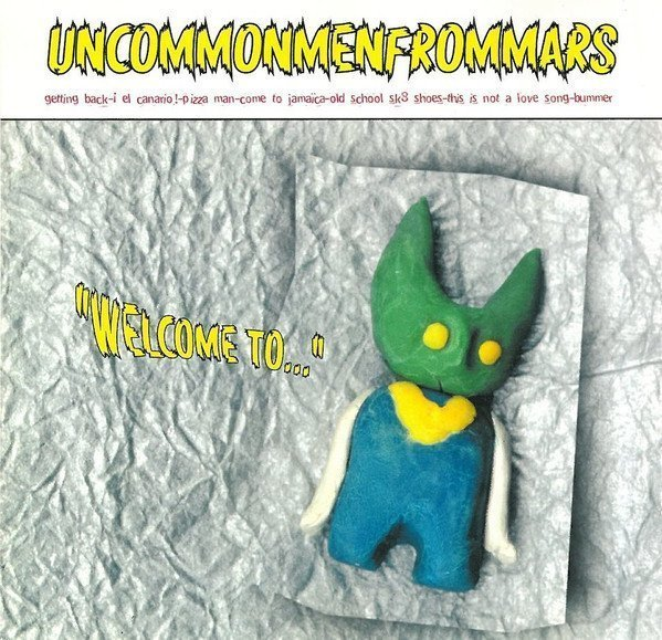 Uncommenmenfrommars - Welcome To...