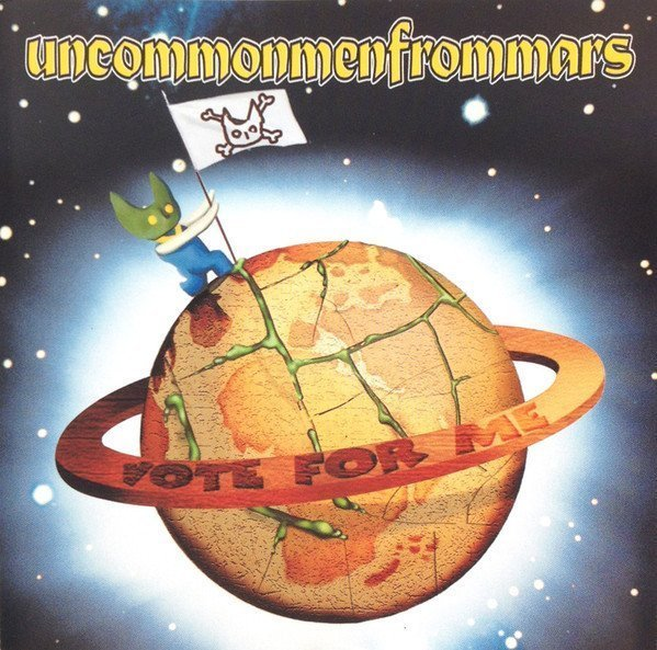 Uncommonmenfrommars - Vote For Me