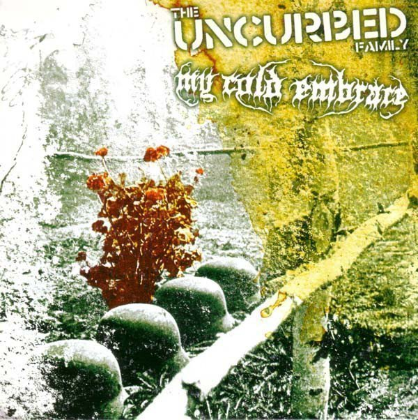 Uncurbed - Uncurbed Family, The / My Cold Embrace