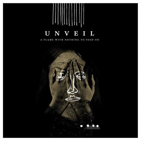 Unveil - A Flame With Nothing To Feed On