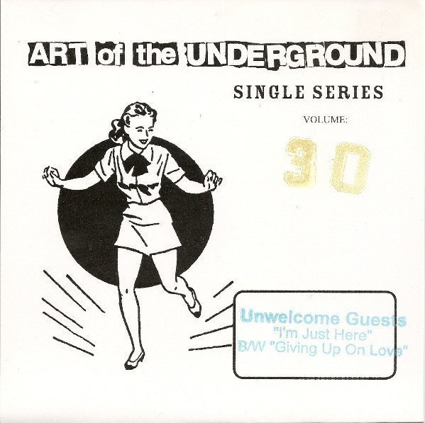 Unwelcome Guests - Art Of The Underground Single Series Volume 30