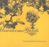 Unwelcome Guests - Everything We