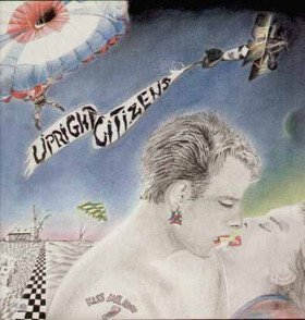 Upright Citizens - Kiss Me Now