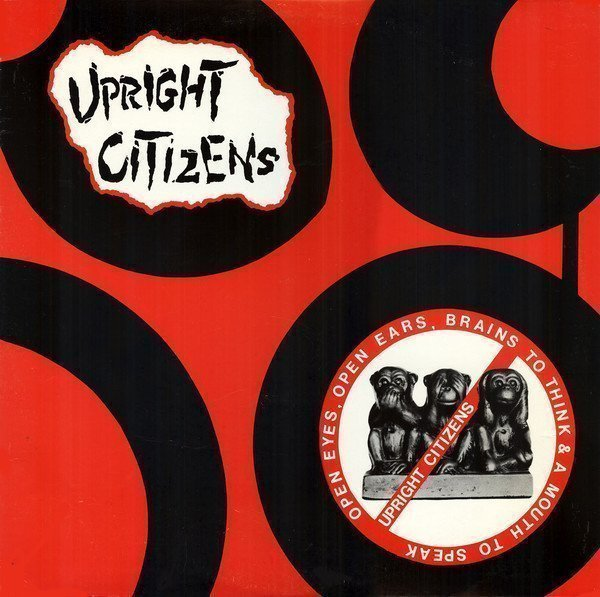 Upright Citizens - Open Eyes, Open Ears, Brains To Think & A Mouth To Speak