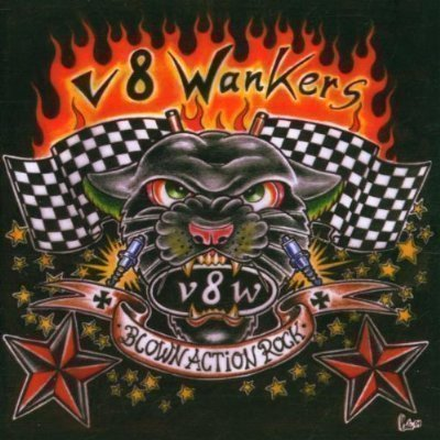 V8 Wankers - Blown Action Rock