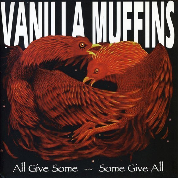 Vanilla Muffins - All Give Some -- Some Give All
