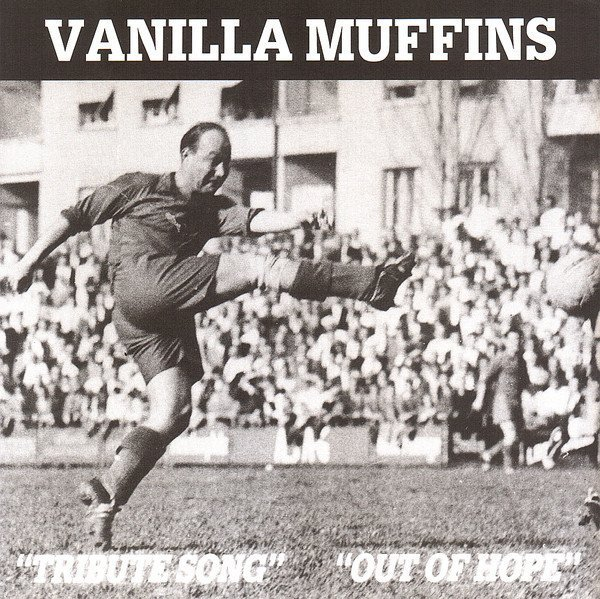 Vanilla Muffins - Tribute Song / Out Of Hope