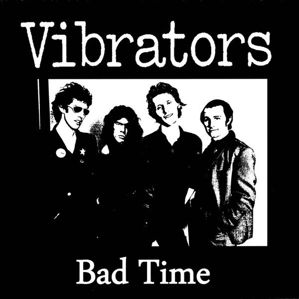 Vibrators - Bad Time