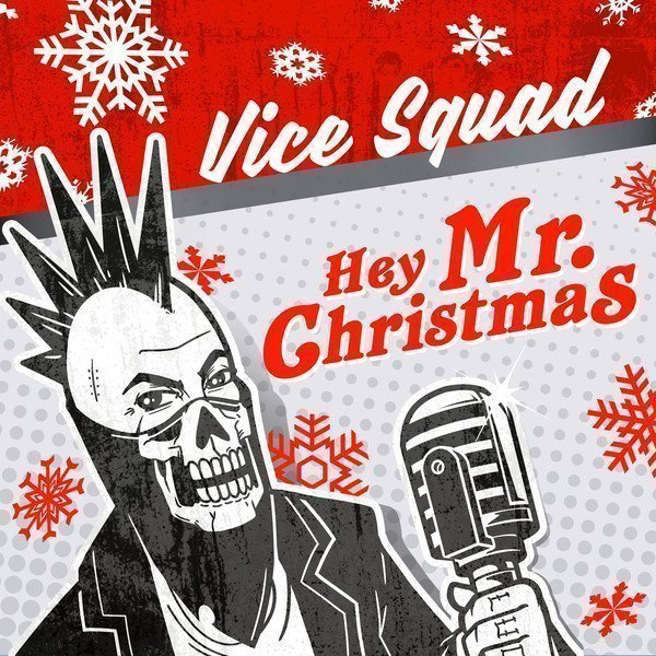 Vice Squad - Hey Mr. Christmas