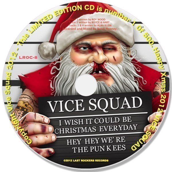 Vice Squad - I Wish It Could Be Christmas Everyday