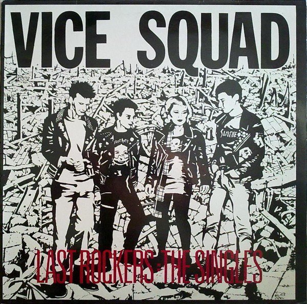 Vice Squad - Last Rockers: The Singles
