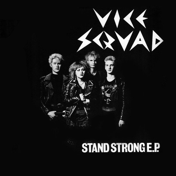 Vice Squad - Stand Strong E.P.