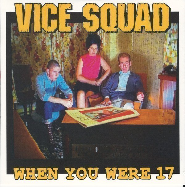 Vice Squad - When You Were 17