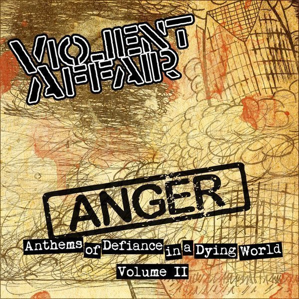 Violent Affair - Anthems Of Defiance In A Dying World Vol. II: Anger