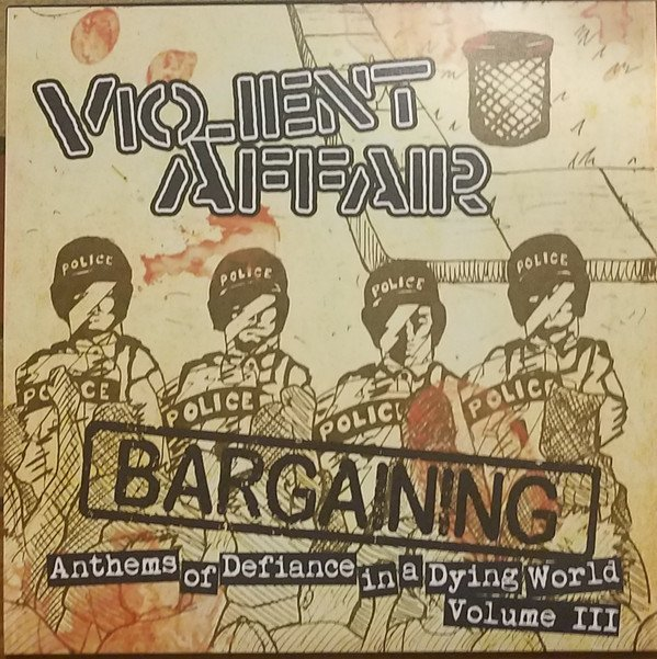 Violent Affair - Anthems Of Defiance In A Dying World Vol. III: Bargaining