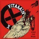 Vitamin X - Down The Drain