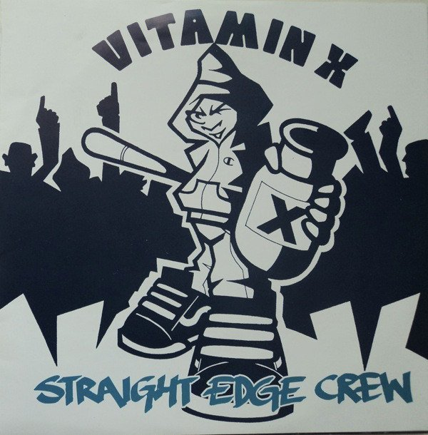 Vitamin X - Straight Edge Crew