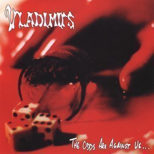 Vladimirs - The Odds Are Against Us